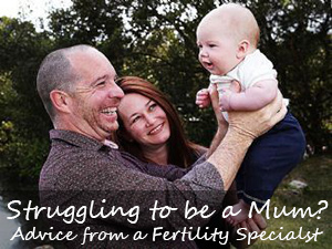 Struggling to become a mum? Advice from a fertility clinic specialist